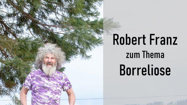 Robert Franz zum Thema Borreliose