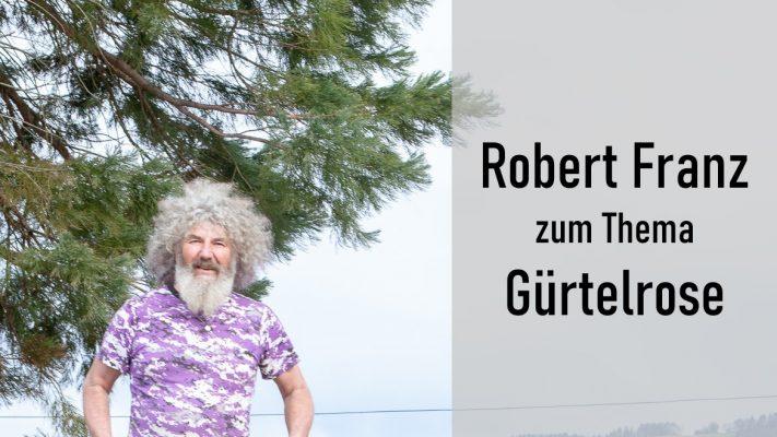 Robert Franz zum Thema Gürtelrose