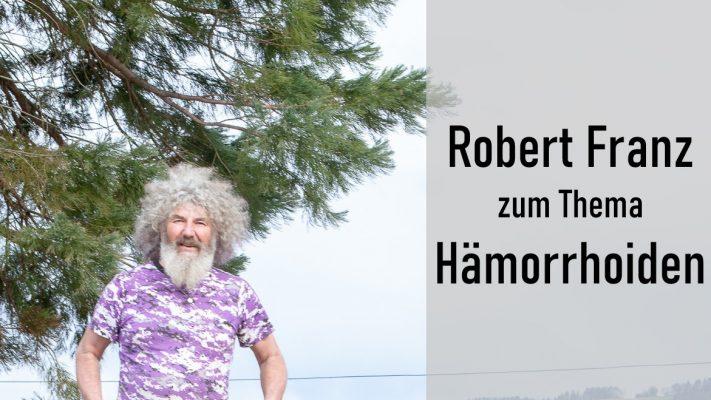 Robert Franz zum Thema Hämorrhoiden