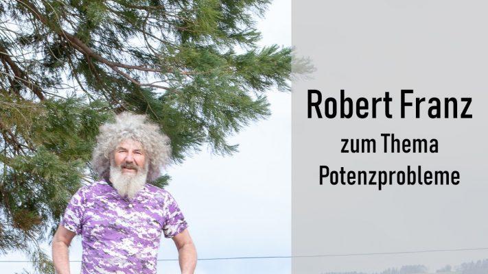 Robert Franz Potenzprobleme