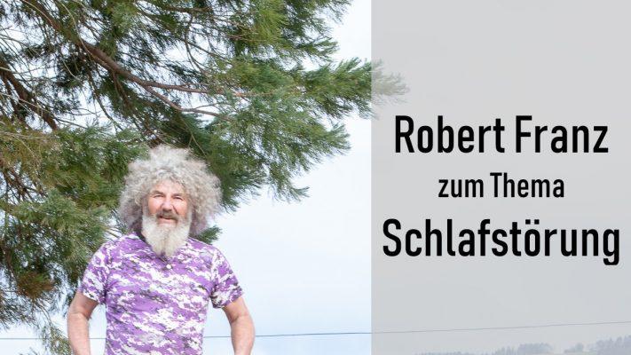 Robert Franz zum Thema Schlafstörungen