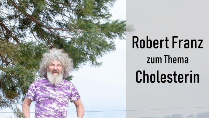 Robert Franz Cholesterin